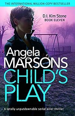 Child's Play: A totally unputdownable serial killer thriller (Detective Kim Stone Crime Thriller Series Book 11)