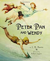 Peter Pan and Wendy: One-Hundredth Anniversary Edition