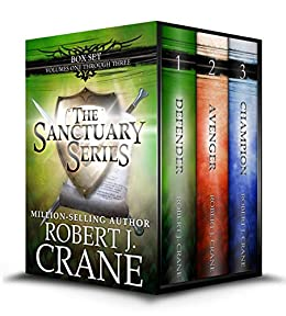 The Sanctuary Series, Books 1-3: Defender, Avenger and Champion by [Crane, Robert J.]