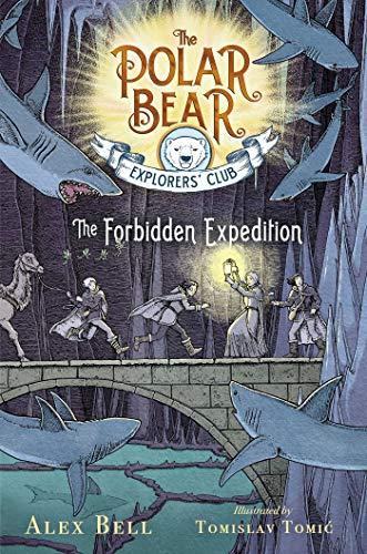 The Forbidden Expedition (The Polar Bear Explorers' Club Book 2) (English Edition)