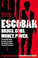 Escobar: The Inside Story of Pablo Escobar, the World's Most Powerful Criminal