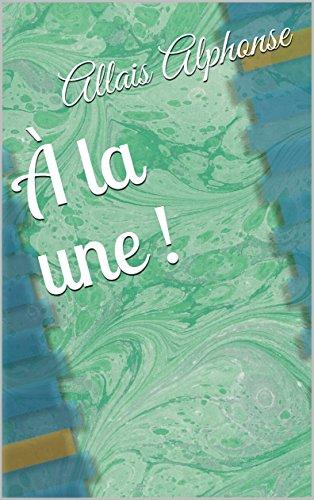 À la une ! (French Edition)