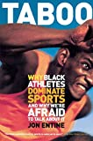 Taboo: Why Black Athletes Dominate Sports And Why We're Afraid To Talk About It (English Edition)