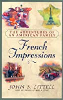 French Impressions: The Adventures of an American Family
