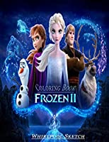 Frozen II Coloring Book: High Quality Coloring Book for Kids and Any Fan of Frozen 2
