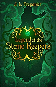 Legend of the Stone Keepers: Book One by [Trepanier, J.L.]