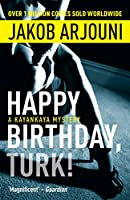 Happy Birthday Turk (Pi Kemal Kayankaya 1)