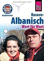 Kosovo-Albanisch - Wort fuer Wort: Kauderwelsch-Sprachfuehrer von Reise Know-How