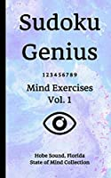Sudoku Genius Mind Exercises Volume 1: Hobe Sound, Florida State of Mind Collection