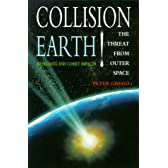 Collision Earth!: The Threat from Outer Space : Meteorite and Comet Impacts