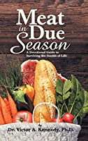 Meat in Due Season: A Devotional Guide to Surviving the Storms of Life