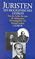 Juristen. Ein biographisches Lexikon: Von der Antike bis zum 20. Jahrhundert