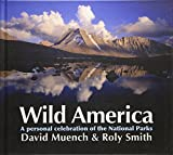 Wild America: A Personal Celebration of the National Parks