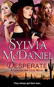 Desperate (Novella): A Sweet Western Historical Romance (Lipstick And Lead Book 1) by [McDaniel, Sylvia]