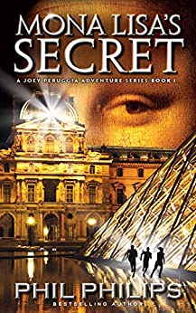 [Philips, Phil]のMona Lisa's Secret: A Historical Fiction Mystery & Suspense Novel (Joey Peruggia Adventure Series Book 1) (English Edition)
