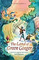 The Land of Green Ginger (Faber Children's Classics)