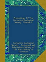 Proceedings Of The Yorkshire Geological Society, Volume 2