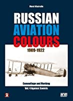Russian Aviation Colours 1909-1922 (Camouflage and Marking)