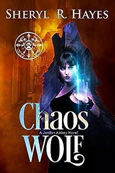Chaos Wolf: A Jordan Abbey Novel by [Hayes, Sheryl R.]
