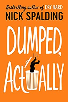 Dumped, Actually by [Spalding, Nick]