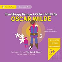 The Happy Prince and Other Tales: The Happy Price / the Selfish Giant / the Remarkable Rocket (Plaintales Classics)