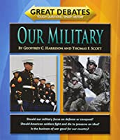 Our Military (Great Debates)