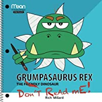Grumpasaurus Rex: The Friendly Dinosaur