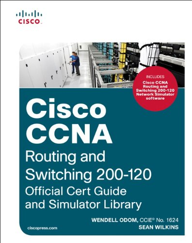 Download Cisco CCNA Routing and Switching 200-120 Official Cert Guide and Simulator Library 1587204665