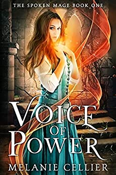 Voice of Power (The Spoken Mage Book 1) by [Cellier, Melanie]