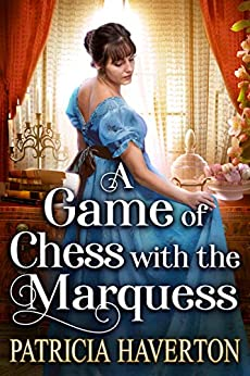 A Game of Chess with the Marquess: A Historical Regency Romance Novel by [Haverton, Patricia, Fairy, Cobalt]