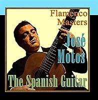 The Spanish Guitar - Flamenco Masters: Jos? Motos [並行輸入品]