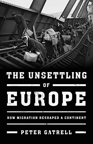 The Unsettling of Europe: How Migration Reshaped a Continent (English Edition)