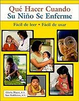 Que Hacer Cuando Su Nino Se Enferma? (What to Do for Health)