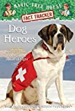 Dog Heroes: A Nonfiction Companion to Magic Tree House Merlin Mission #18: Dogs in the Dead of Night (Magic Tree House (R) Fact Tracker) 画像