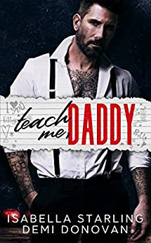 Teach Me Daddy by [Starling, Isabella, Donovan, Demi]