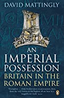 An Imperial Possession: Britain in the Roman Empire, 54 BC - AD 409 (Penguin History of Britain)