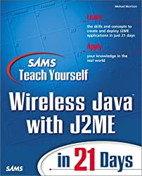 Sams Teach Yourself Wireless Java with J2ME in 21 Days (Sams Teach Yourself...in 21 Days)