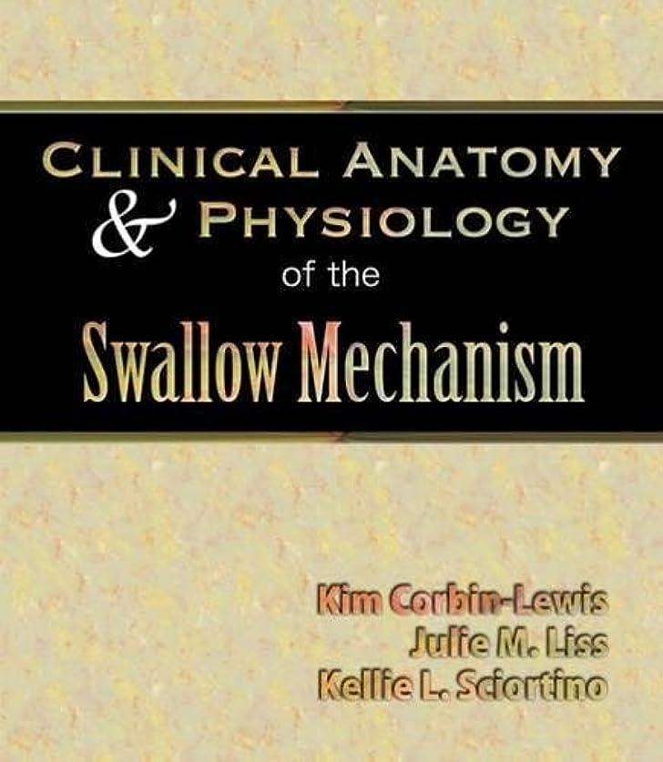 それぞれハーブ夫婦Clinical Anatomy and Physiology of the Swallow Mechanism (Dysphagia Series)