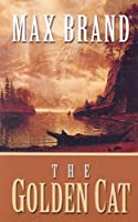 The Golden Cat: A Western Story (Five Star Western Series)