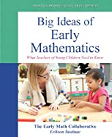Big Ideas of Early Mathematics: What Teachers of Young Children Need to Know (Practical Resources in ECE)