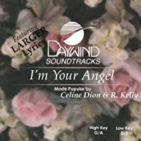 I'm Your Angel [Accompaniment/Performance Track] by Made Popular By: Celine Dion & R. Kelly