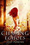 Chasing Echoes (English Edition)