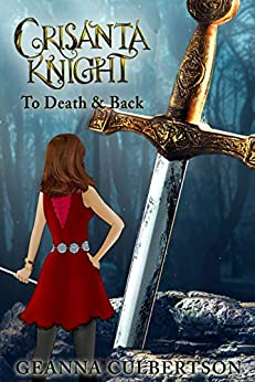 Crisanta Knight: To Death & Back (The Crisanta Knight Series Book 5) by [Culbertson, Geanna]