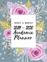 2019-2020 Academic Planner Weekly And Monthly: Calendar Schedule Organizer and Journal Notebook With Inspirational Quotes And Beautiful Colorful Cover (July 2019 through June 2020)