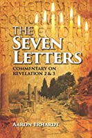 The Seven Letters: Commentary on Revelations 2 & 3