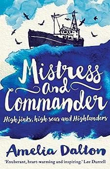 Mistress and Commander: High Jinks, High Seas and Highlanders by [Dalton, Amelia]