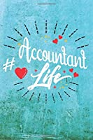 Accountant Life: Best Gift Ideas Blank Line Notebook and Diary to Write. Best Gift for Everyone, Pages of Lined & Blank Paper
