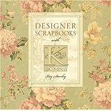 Designer Scrapbooks With K & Company