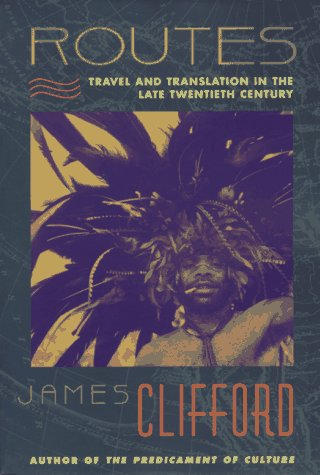 Download Routes: Travel and Translation in the Late Twentieth Century 0674779614