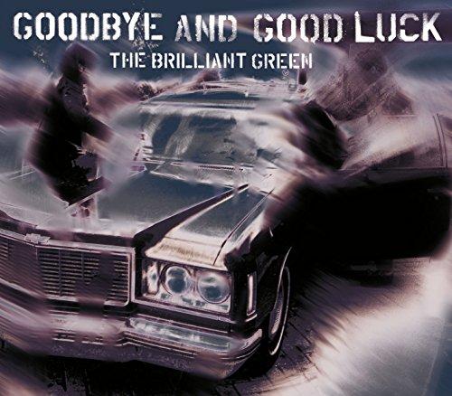 goodbye and good luck
